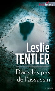 Dans les pas de l'assassin eBook by Leslie Tentler