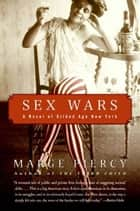 Sex Wars ebook by Marge Piercy