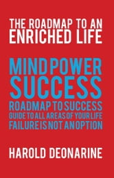 The Roadmap to an Enriched Life ebook by Harold Deonarine