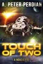 Touch Of Two ebook by