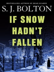 If Snow Hadn't Fallen ebook by Sharon Bolton,S. J. Bolton