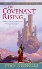The Covenant Rising - Book One of The Dreamtime ebook by Stan Nicholls