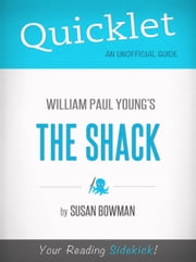 Quicklet on The Shack by William Young ebook by Susan Bowman