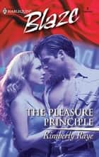 The Pleasure Principle ebook by Kimberly Raye