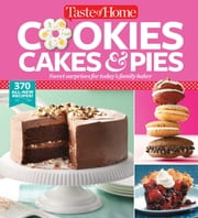 Taste of Home Cookies, Cakes & Pies - 368 All-New Recipes ebook by Editors at Taste of Home