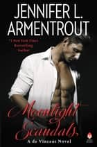Moonlight Scandals - A de Vincent Novel ebook by Jennifer L. Armentrout