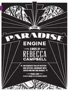 The Paradise Engine ebook by Rebecca Campbell