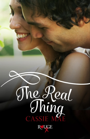 The Real Thing: A Rouge Contemporary Romance ebook by Cassie Mae