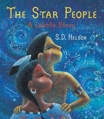 The Star People - A Lakota Story ebook by S. D. Nelson