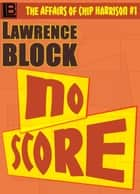 No Score ebook by Lawrence Block