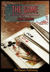 The Game [Full Classic Illustration]+[Free Audio Book Link]+[Active TOC] ebook by Jack London