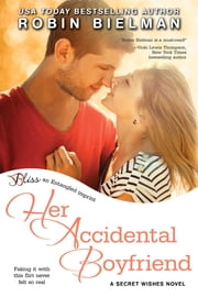 Her Accidental Boyfriend ebook by Robin Bielman