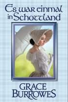 Es war einmal in Schottland ebook by Grace Burrowes