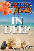 In Too Deep Enhanced Collector's Edition ebook by Cherry Adair