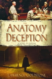 The Anatomy of Deception ebook by Lawrence Goldstone