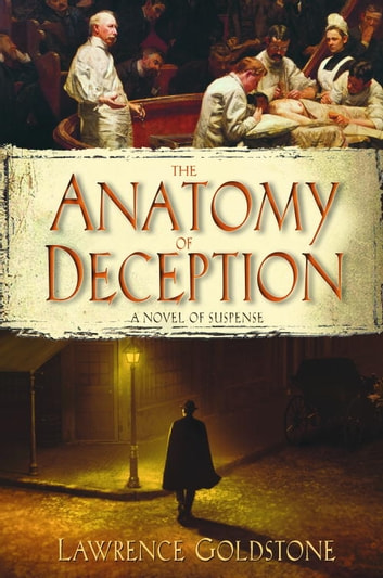 The Anatomy of Deception - A Novel of Suspense eBook by Lawrence Goldstone