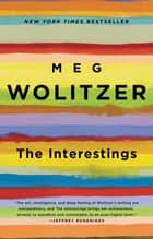 The Interestings - A Novel E-bok by Meg Wolitzer