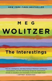 The Interestings - A Novel ebook by Meg Wolitzer