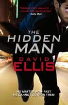 The Hidden Man ebook by David Ellis