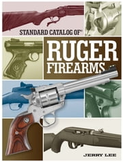 Standard Catalog of Ruger Firearms ebook by Jerry Lee