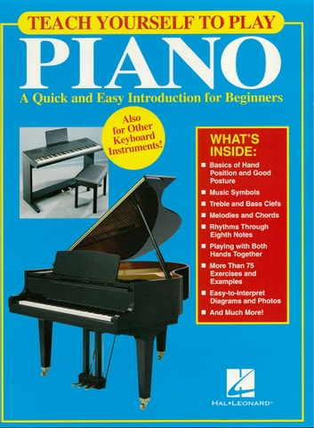 Teach Yourself to Play Piano (Music Instruction) - A Quick and Easy Introduction for Beginners ebook by Hal Leonard Corp.