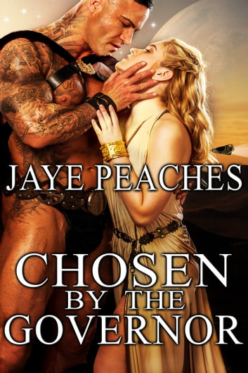 Chosen by the Governor ebook by Jaye Peaches