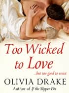 Too Wicked To Love ebook by Olivia Drake, Barbara Dawson Smith