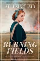 Burning Fields ebook by Alli Sinclair