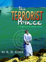 The Terrorist Prince - A Susanna Sloane Novel ebook by S. G. Kiner