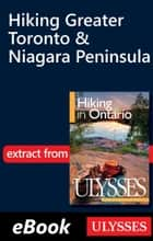 Hiking Greater Toronto & Niagara Peninsula ebook by Tracey Arial