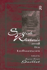 Scottish Rhetoric and Its Influences ebook by Lyne' Lewis Gaillet