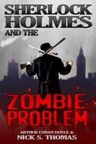 Sherlock Holmes and the Zombie Problem ebook by