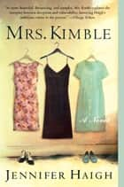 Mrs. Kimble ebook by Jennifer Haigh