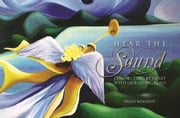 Hear The Sound - Connecting by heart with our Living Lord ebook by Peggy Kennedy