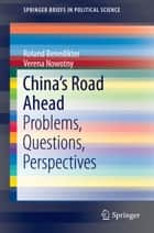 China's Road Ahead ebook by Roland Benedikter,Verena Nowotny