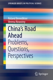 China's Road Ahead - Problems, Questions, Perspectives ebook by Roland Benedikter,Verena Nowotny