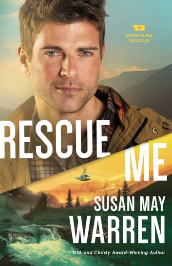 Rescue Me (Montana Rescue Book #2) ebook by Susan May Warren