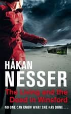 The Living and the Dead in Winsford ebook by Håkan Nesser