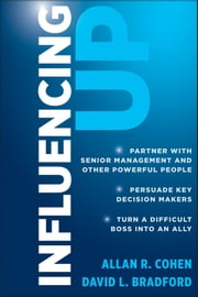 Influencing Up ebook by Allan R Cohen,David L Bradford
