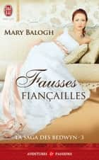La saga des Bedwyn (Tome 3) - Fausses fiançailles ebook by Mary Balogh, Marie-Noëlle Tranchart