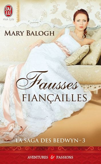 La saga des Bedwyn (Tome 3) - Fausses fiançailles ebook by Mary Balogh