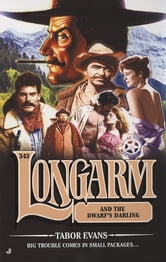 Longarm 343 - Longarm and the Dwarf's Darling ebook by Tabor Evans