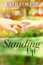 Standing Up ebook by Kate Forest