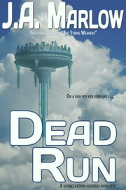 Dead Run ebook by J.A. Marlow