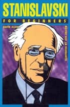 Stanislavski For Beginners ebook by David Allen, Jeff Fallow
