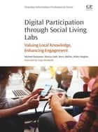 Digital Participation through Social Living Labs - Valuing Local Knowledge, Enhancing Engagement ebook by Michael Dezuanni, Marcus Foth, Kerry Mallan,...