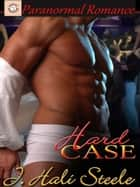 Hard Case ebook by J. Hali Steele