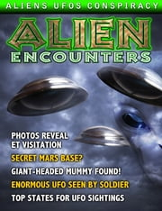 Alien and UFO Encounters Magazine ebook by Various
