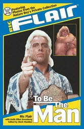 Ric Flair: To Be the Man ebook by Ric Flair