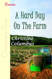 A Hard Day On The Farm ebook by Christine Columbus